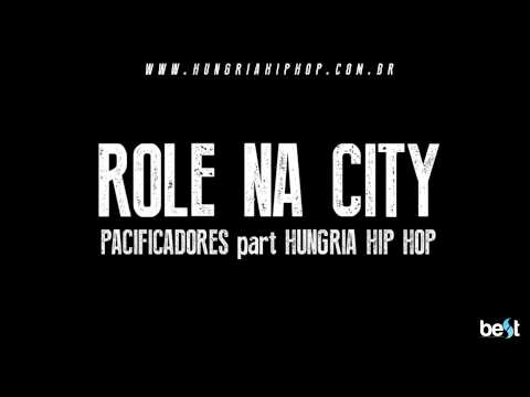 Role na city - Pacificadores part Hungria Hip Hop