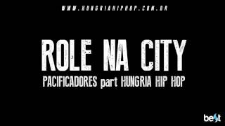 Baixar Role na city - Pacificadores part. Hungria Hip Hop (Official Music)