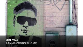 Mike Vale - Burning (Original Club Mix)