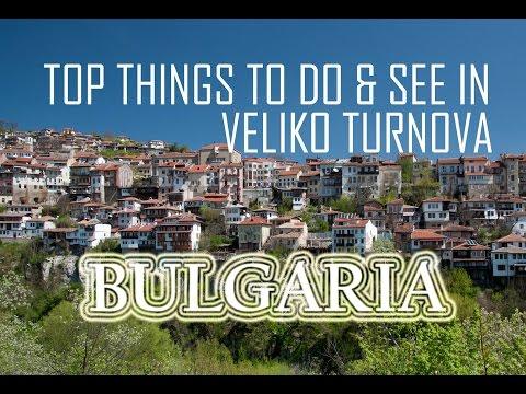 Top Things To Do and See in Veliko Turnovo, Bulgaria - Travel Bulgaria