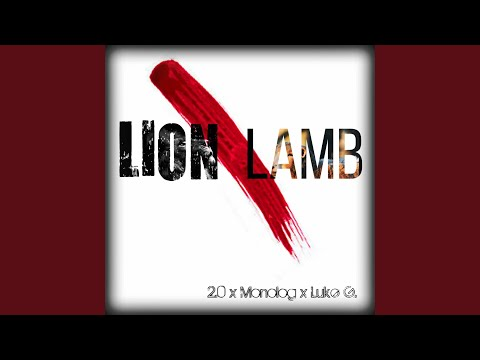 Lion or Lamb (feat. Monolog & Luke G.)