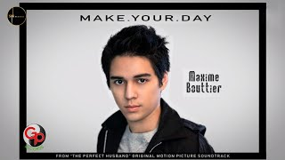 Maxime Bouttier - Make Your Day (Official Lyric) OST The Perfect Husband Movie
