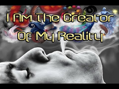 I Am The Creator Of My Reality 1