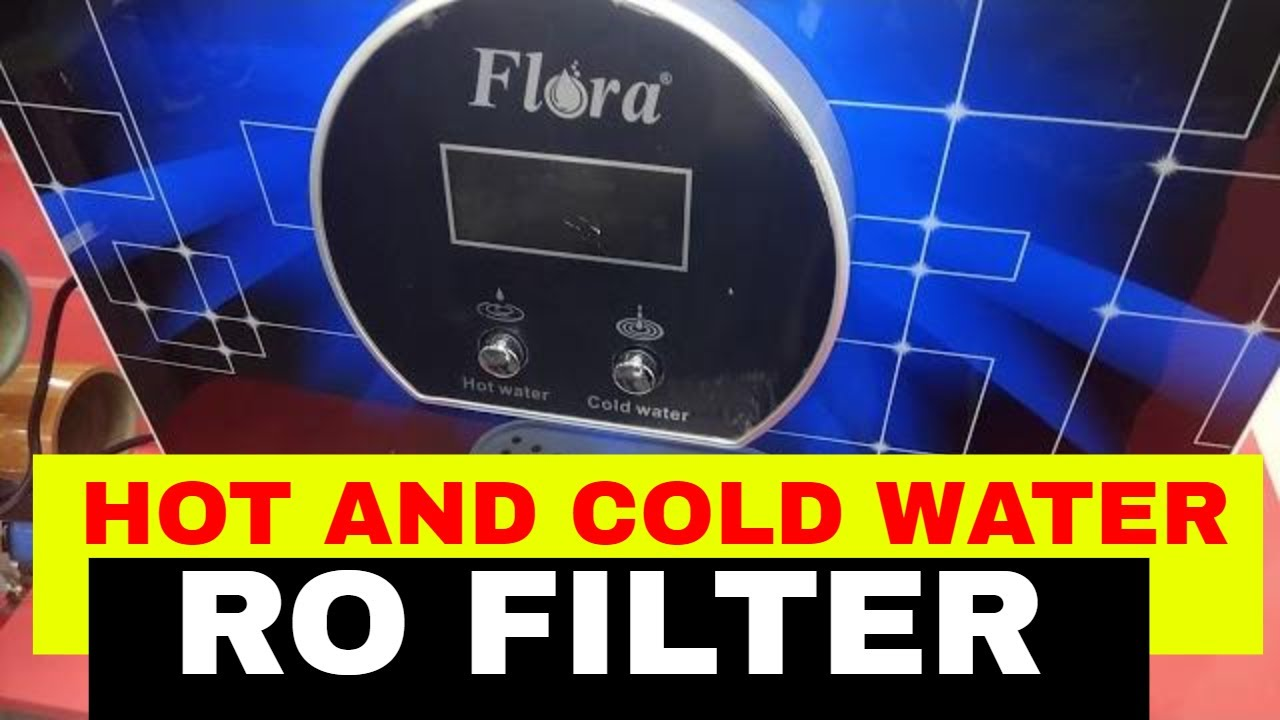 Flora Hot And Cold Ro Water Purifier Reverse Osmosis Water Filter Youtube