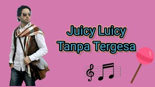 Juicy luicy-tanpa tergesa (no lyric ...