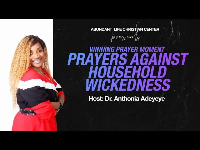 Prayers Against Household Wickedness   Dr. Anthonia Adeyeye   ALCC Winners House