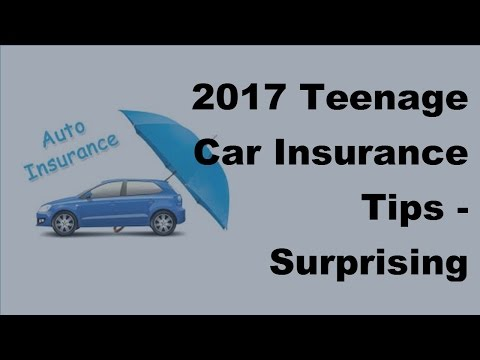 2017 Teenage Car Insurance Tips  | Surprising Statistics on Car Insurance For Teenagers
