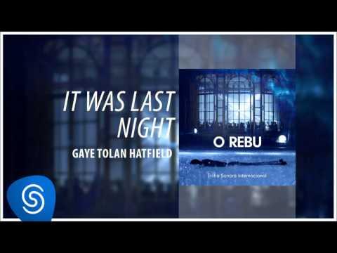 Gaye Tolan Hatfield - It Was Last Night (O Rebu - Trilha Sonora Internacional) [Áudio Oficial]
