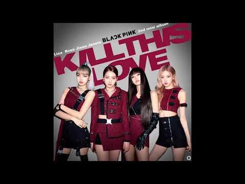 (INSTRUMENTAL) - KILL THIS LOVE - BLACK PINK - BG VOCAL