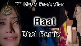 Raat || Surjit Bhullar || Dhol Remix || Sudesh Kumari || Ft Lahoria Production Punjabi Mp3 Song