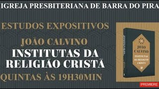 AS INSTITUTAS DA RELIGIÃO CRISTÃ (10)