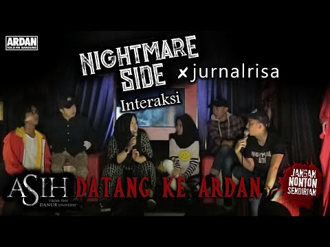 NIGHTMARESIDE X JURNAL RISA INTERAKSI – ASIH DATANG KE ARDAN