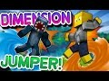 Minecraft - DIMENSION JUMPER! W/AshDubh - Part [1]