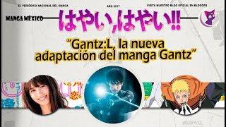 Nueva adaptación de Gantz, Uno más de TG RE ¡Y MÁS! | WEEKLY HAYAI HAYAI