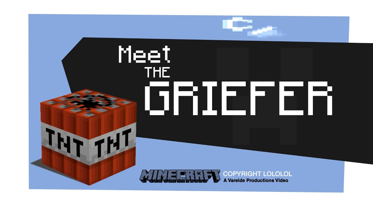 meet the griefer
