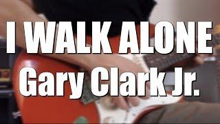 I Walk Alone - Gary Clark Jr. (Guitar) Video