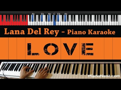 Lana Del Rey - Love - HIGHER Key (Piano Karaoke / Sing Along)