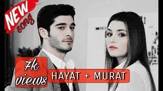 Hayat and murat New song   Heart touching video  ask laftan analmaz episode