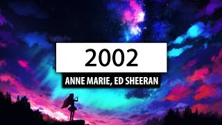 Anne-Marie Ed Sheeran  2002 Lyrics