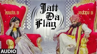 Full Audio: Jatt Da Flag Song | Jazzy B & Kaur B | Tru-Skool | Amrit Bova