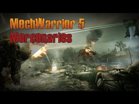 MechWarrior 5 Mercenaries Game Play |