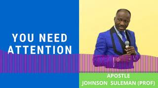 #Apostle Johnson Suleman(Prof) #You Need Attention