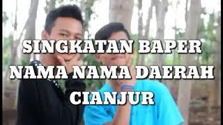 Download Mp3 Singkatan Baper Nama Nama Daerah Di Cianjur