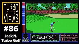 """""""Jack Nicklaus Turbo Golf"""" - Turbo Views #86 (TurboGrafx-16 / Duo game REVIEW!)"""