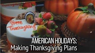 Общение на английском. День Благодарения в США. Making Thanksgiving Plans | Part 1