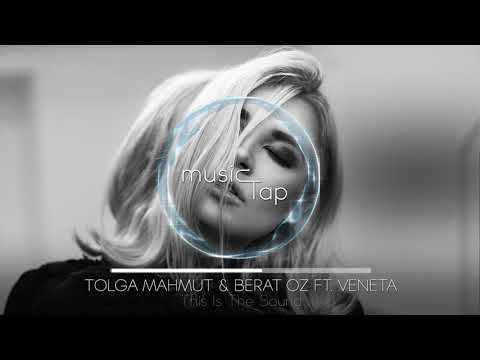 Tolga Mahmut & Berat Oz ft. Veneta - This Is The Sound