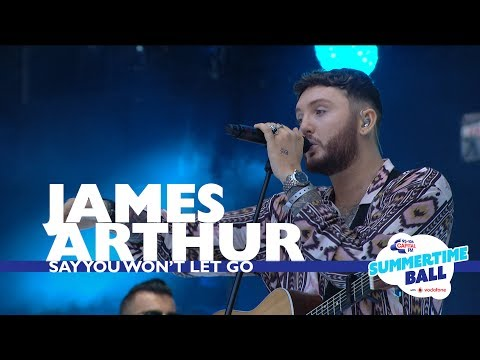 James Arthur  Say You Wt Let Go  At Capital's Summertime Ball 2017