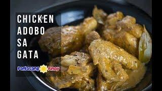 Chicken Adobo sa Gata - Panlasang Pinoy