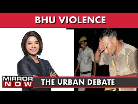 Banaras Hindu University Boils, Only Demand Is Security I The Urban Debate With Faye D'Souza