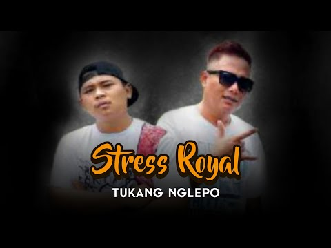 Stress Royal - Tukang Nglepo | Hip-Hop Dangdut Terbaru