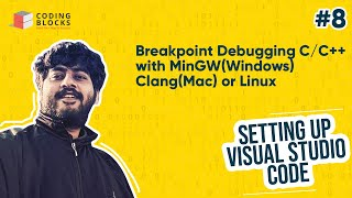 Breakpoint Debugging C/C++ in Visual Studio Code with MinGW(Windows) Clang(Mac) or Linux