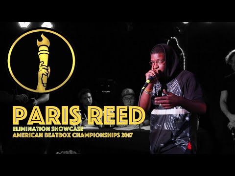 Paris Reed / Elimination Showcase - American Beatbox Championships 2017