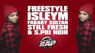 Isleym en freestyle avec Fababy, Sultan, Still Fresh et S.Pri Noir en live dans Planète Rap