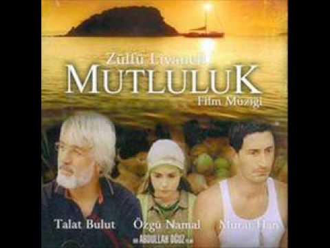 Zülfü Livaneli - Mutluluk Film Muzigi (MUTLULUK)
