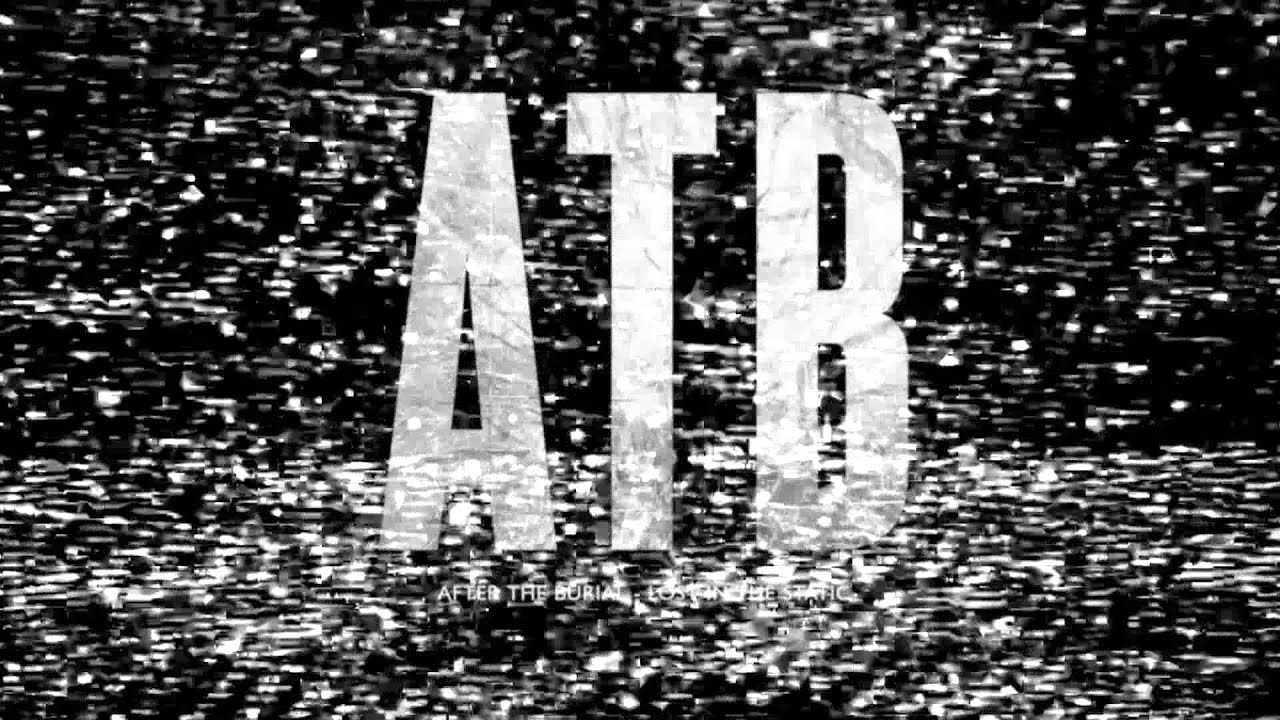 after-the-burial-lost-in-the-static-stream-sumerianrecords