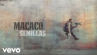 Macaco - Semillas (Audio)