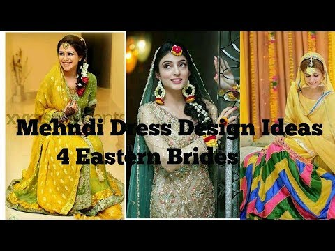 Mehndi Outfits 2018 : Latest mehndi dress designs for eastern bride fashion bridal