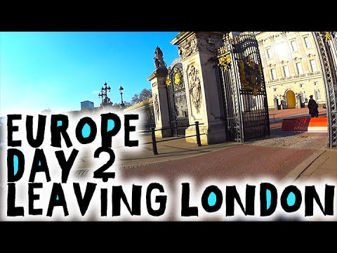 Europe Day 2 Leaving London || Buckingham Palace || London Underground || London City Airport