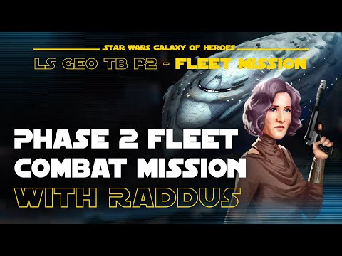Phase 2 Raddus Fleet Combat Mission - LS Geo TB | SWGOH