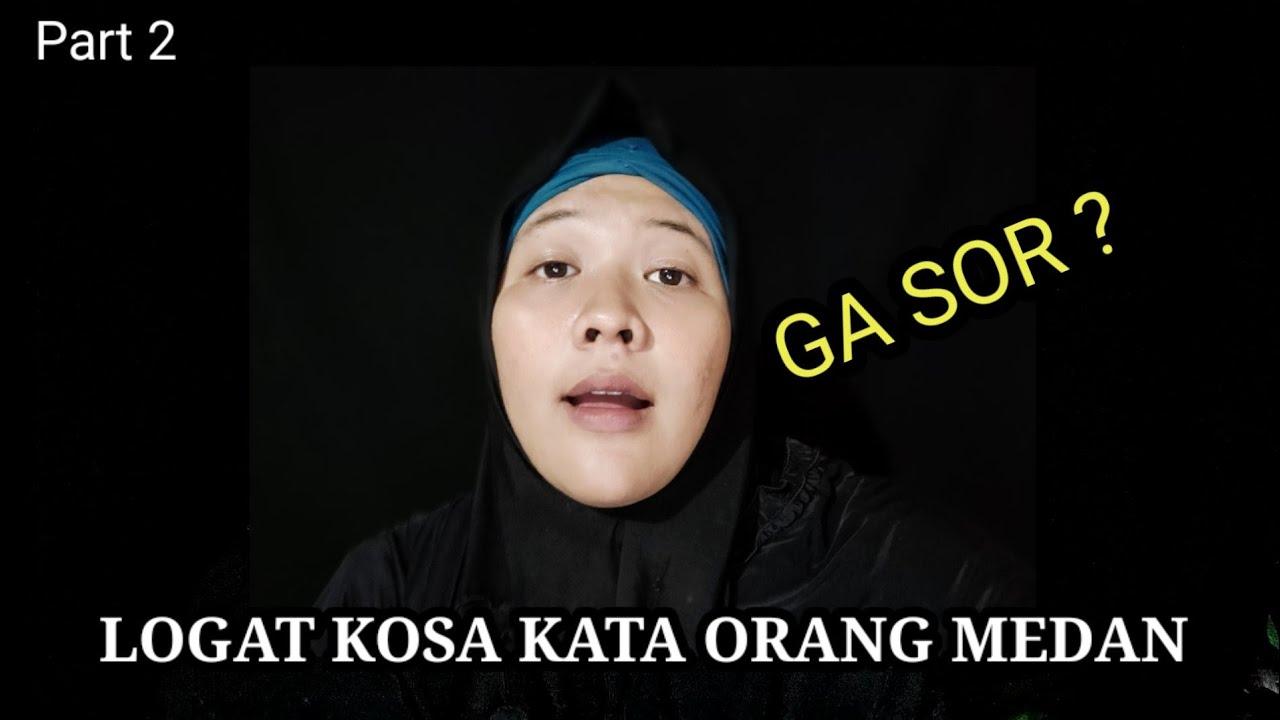 Logat Kosa Kata Orang Medan Bahasa Medan Part 2   YouTube