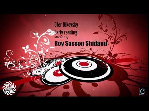 Ofer Dikovsky - Early reading (Mixed By Roy Sasson Shidapu)