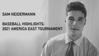 Sam Neidermann: Baseball Highlights - 2021 America East Tournament
