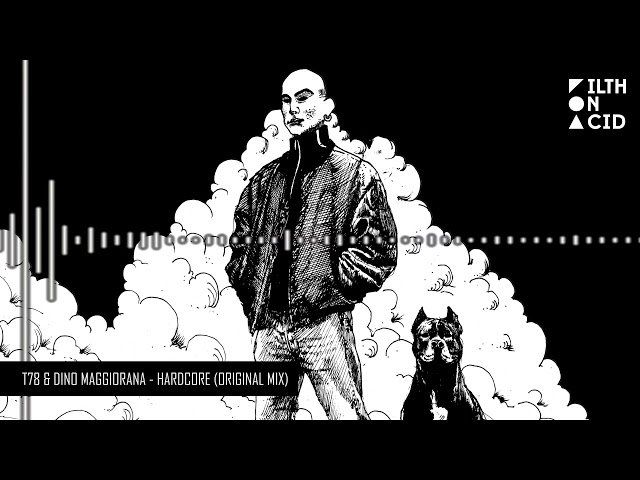 T78, Dino Maggiorana - Hardcore (Original Mix)