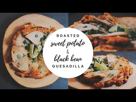 Roasted Sweet Potato & Black Bean Quesadilla (Vegan) | JANEYUMS