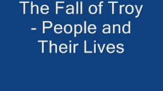 Watch Fall Of Troy People And Their Lives video