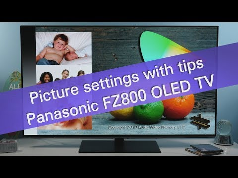 Panasonic FZ800/FZ950 4K UHD OLED TV Picture Settings And Tips